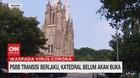 VIDEO: PSBB Transisi Berlaku, Katedral Belum Akan Buka