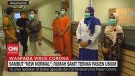 VIDEO: Sambut 'New Normal', Rumah Sakit Terima Pasien Umum