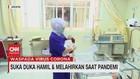 VIDEO: Suka Duka Hamil & Melahirkan Saat Pandemi