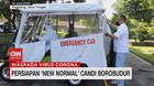 VIDEO: Persiapan New Normal Candi Borobudur
