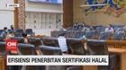 VIDEO: DPR Dukung Penerbit Sertifikasi Halal Tak Lagi MUI