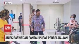 VIDEO: Anies Baswedan Pantau Pusat Perbelanjaan