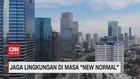 VIDEO: Jaga Lingkungan di Masa 'New Normal'