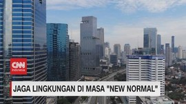 VIDEO: Jaga Lingkungan di Masa 'New Normal'