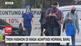 VIDEO: Tren Fashion di Masa Adaptasi Normal Baru