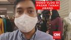 VIDEO: Vlog Pusat Grosir Tanah Abang Dibuka Kembali