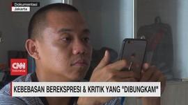 VIDEO: Kebebasan Berekspresi & Kritik yang Dibungkam