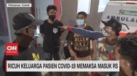 VIDEO: Ricuh Keluarga Pasien Covid-19 Memaksa Masuk RS
