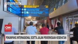 VIDEO: Penumpang Soetta Jalani Pemeriksaan Kesehatan
