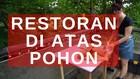VIDEO: Restoran di Atas Pohon