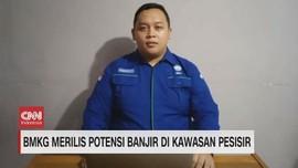 VIDEO: BMKG Merilis Potensi Banjir Dikawasan Pesisir