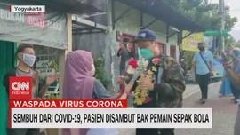 VIDEO: Sembuh, Pasien Covid-19 Disambut Bak Pemain Sepak Bola