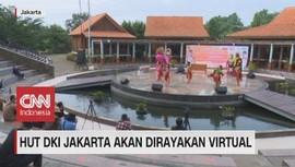 VIDEO: HUT DKI Jakarta Akan Dirayakan Virtual