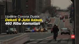 VIDEO: Update Corona Dunia, Kasus Positif Dekati 9 Juta Jiwa
