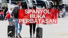 VIDEO: Pemerintah Spanyol Buka Perbatasan