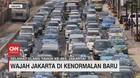 VIDEO: Wajah Jakarta di Kenormalan Baru