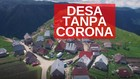 VIDEO: Desa Lukomir, Desa Tanpa Virus Corona