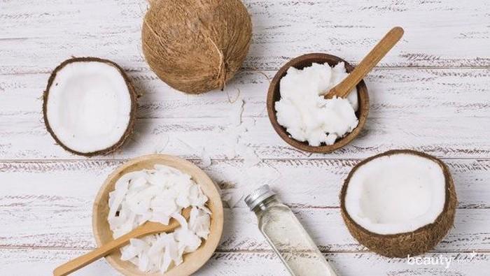 10 Cara Memanfaatkan Coconut Oil untuk Kecantikan, dari Ujung Rambut Hingga Kaki