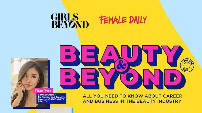 Beauty & Beyond, Webinar Seru untuk Anak Muda yang Penasaran dengan Beauty Industry!