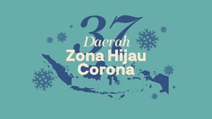 INFOGRAFIS: Daftar 37 Daerah Zona Hijau Corona