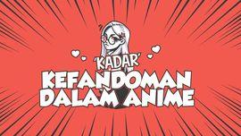 INFOGRAFIS: 'Kadar' Kefandoman dalam Anime