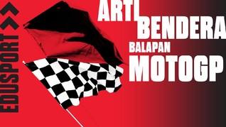 Edusports: Arti Bendera Balapan MotoGP