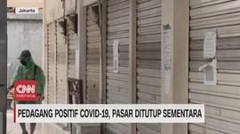 VIDEO: Pedagang Positif Covid-19, Pasar Ditutup Sementara