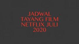 INFOGRAFIS: Jadwal Tayang Film Netflix Juli 2020