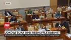 VIDEO: Jokowi Buka Opsi Reshuffle Kabinet