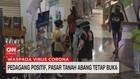 VIDEO: Pedagang Positif, Pasar Tanah Abang Tetap Buka