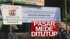 VIDEO: 2 Pedagang Hasil Swab Positif, Pasar Mede Ditutup