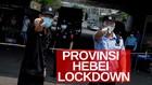 VIDEO: Ada 18 Kasus Baru, Provinsi Hebei China Lockdown