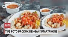 VIDEO: Tips Foto Produk dengan Smartphone