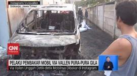VIDEO: Pelaku Pembakar Mobil Via Vallen Pura-pura Gila