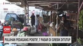 VIDEO: Puluhan Pedagang Positif, 7 Pasar di Gresik Ditutup