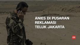 VIDEO: Anies di Pusaran Reklamasi Teluk Jakarta