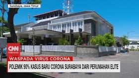 VIDEO: Polemik Kasus Baru Corona Surabaya Dari Kawasan Elite