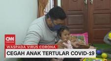 VIDEO: Cegah Anak Tertular Covid-19
