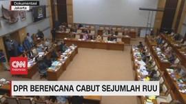 VIDEO: DPR Berencana Cabut Sejumlah RUU