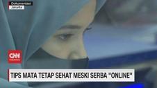 VIDEO: Tips Mata Tetap Sehat Meski Serba 'Online'