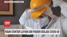 VIDEO: Kisah Dokter Layani 190 Pasien Isolasi Covid-19