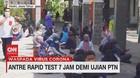 VIDEO: Antre Rapid Test 7 Jam Demi Ujian PTN