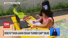 VIDEO: Menutup Ajaran Dengan 'Summer Camp' Online