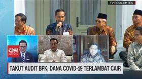 VIDEO: Takut Audit BPK, Dana Covid-19 Terlambat Cair