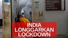 VIDEO: Kasus Penularan Tinggi, India Longgarkan Lockdown