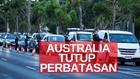 VIDEO: Kasus Covid-19 Semakin Tinggi, Perbatasan Ditutup