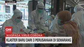 VIDEO: Klaster Baru Covid-19 dari 3 Perusahaan di Semarang