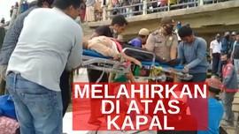 VIDEO: Melahirkan di Atas Kapal Cepat