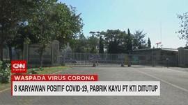 VIDEO: 8 Karyawan Positif Covid-19, Pabrik Kayu PT KTI Tutup