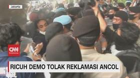 VIDEO: Ricuh, Demo Tolak Reklamasi Ancol